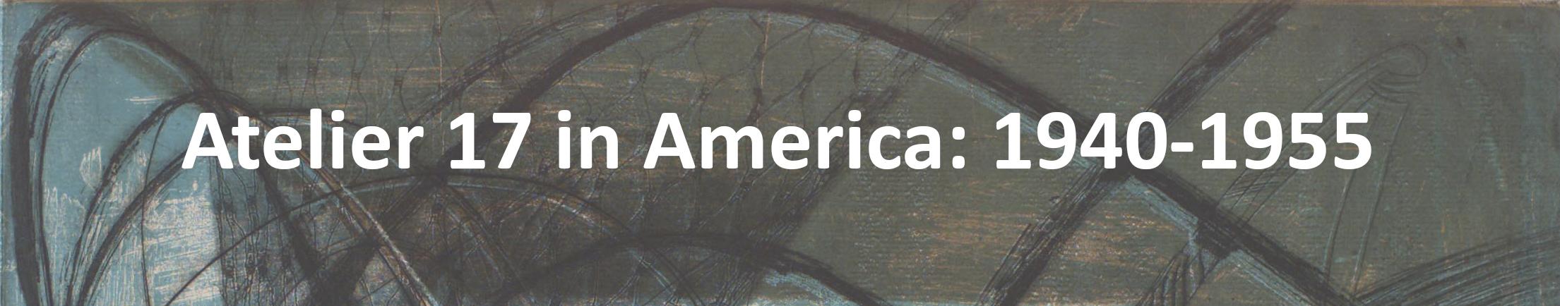 Atelier 17 in America